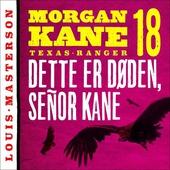 Dette er døden, señor Kane
