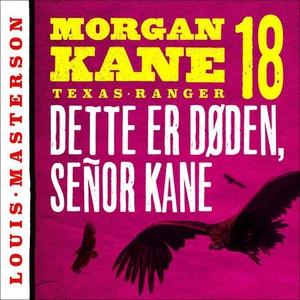 Dette er døden, señor Kane (lydbok) av Louis
