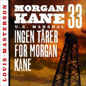 Ingen tårer for Morgan Kane (lydbok) av Louis