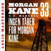 Ingen tårer for Morgan Kane