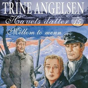 Mellom to menn (lydbok) av Trine Angelsen
