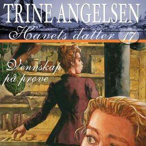 Vennskap på prøve (lydbok) av Trine Angelsen