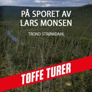 På sporet av Lars Monsen (lydbok) av Trond St