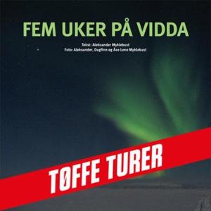 Fem uker på vidda (lydbok) av Aleksander Mykl