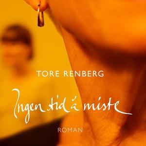Ingen tid å miste (lydbok) av Tore Renberg