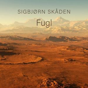 Fugl (lydbok) av Sigbjørn Skåden