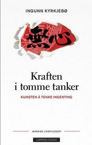Kraften i tomme tanker (ebok) av Ingunn Kyrkj