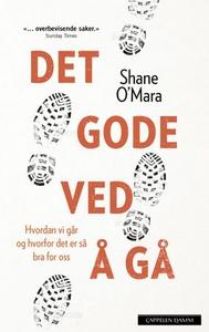 Det gode ved å gå (ebok) av Shane O'Mara