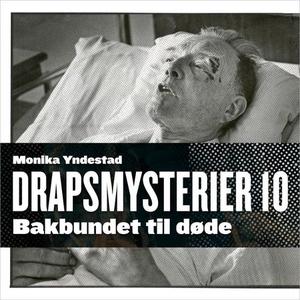 Bakbundet til døde (lydbok) av Monika N. Ynde