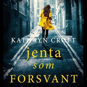 Jenta som forsvant (lydbok) av Kathryn Croft