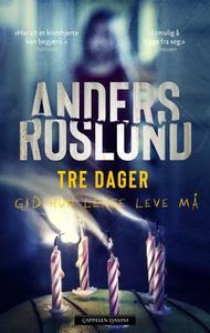 Tre dager (ebok) av Anders Roslund