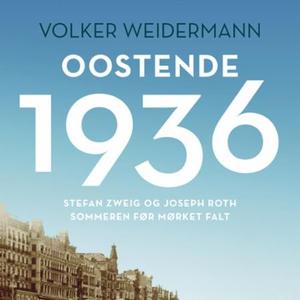 Oostende 1936 (lydbok) av Volker Weidermann