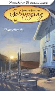 Elske eller dø (ebok) av Jorunn Johansen