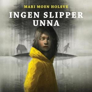Ingen slipper unna (lydbok) av Mari Moen Hols