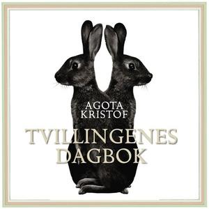 Tvillingenes dagbok (lydbok) av Agota Kristof