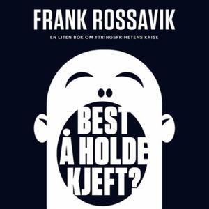 Best å holde kjeft? (lydbok) av Frank Rossavi