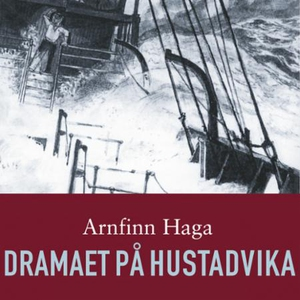 Dramaet på Hustadvika (lydbok) av Arnfinn Hag