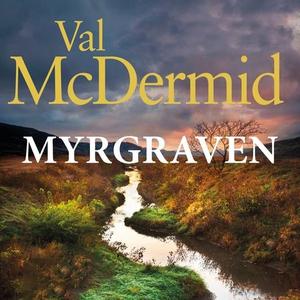 Myrgraven (lydbok) av Val McDermid