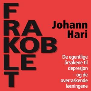 Frakoblet (lydbok) av Johann Hari