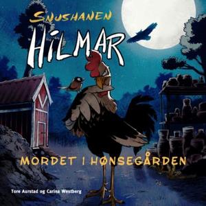 Snushanen Hilmar (lydbok) av Tore Aurstad, Ca