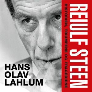 Reiulf Steen (lydbok) av Hans Olav Lahlum