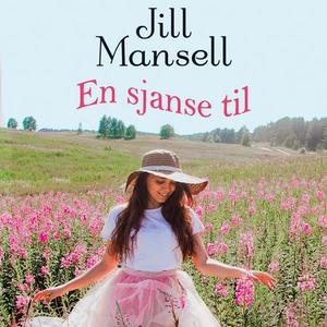 En sjanse til (lydbok) av Jill Mansell