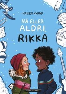 Nå eller aldri, Rikka (ebok) av Maiken Nylund
