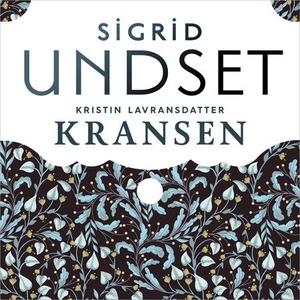 Kransen (lydbok) av Sigrid Undset