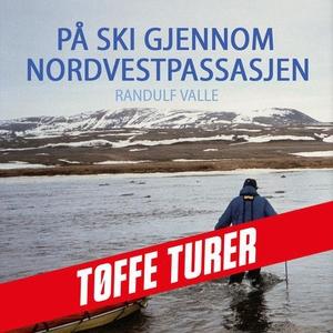 På ski gjennom Nordvestpassasjen (lydbok) av