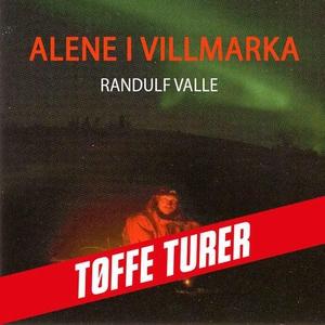 Alene i villmarka (lydbok) av Randulf Valle