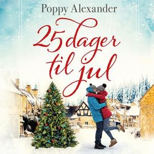 25 dager til jul (lydbok) av Poppy Alexander