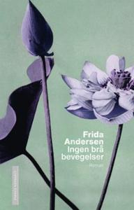 Ingen brå bevegelser (ebok) av Frida Andersen