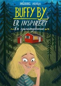 Buffy By er inspirert (ebok) av Ingeborg Arvo
