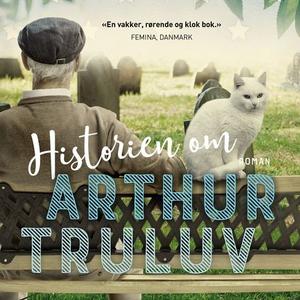 Historien om Arthur Truluv (lydbok) av Elizab