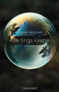 Alle tings kjerne (ebok) av Helene Imislund