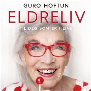 Eldreliv (lydbok) av Guro Hoftun