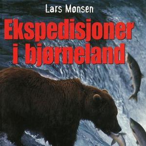 Ekspedisjoner i bjørneland (lydbok) av Lars M