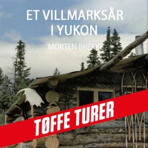 Et villmarksår i Yukon (lydbok) av Morten Bre