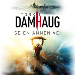 Se en annen vei (lydbok) av Torkil Damhaug