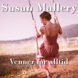 Venner for alltid (lydbok) av Susan Mallery