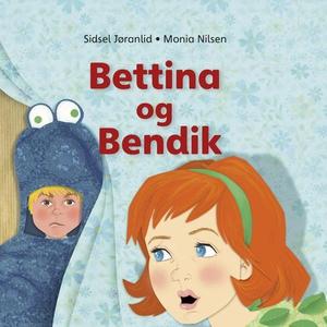 Bettina og Bendik (lydbok) av Sidsel Jøranlid