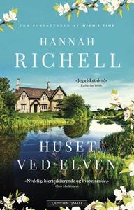 Huset ved elven (ebok) av Hannah Richell
