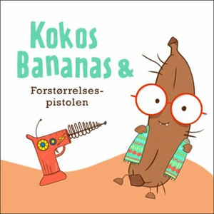 Kokosbananas og forstørrelsespistolen (lydbok