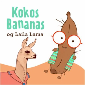 Kokosbananas og Laila Lama (lydbok) av Rolf M
