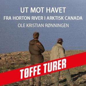 Ut mot havet (lydbok) av Ole Kristian Rønning