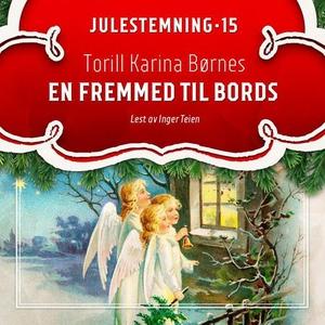 En fremmed til bords (lydbok) av Torill Karin