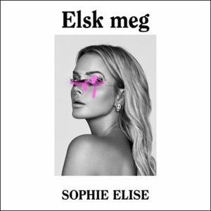 Elsk meg (lydbok) av Sophie Elise Isachsen