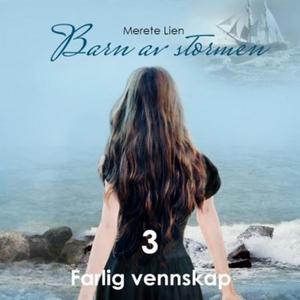 Farlig vennskap (lydbok) av Merete Lien