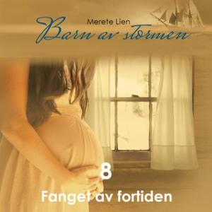 Fanget av fortiden (lydbok) av Merete Lien