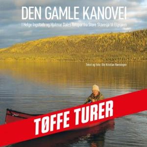 Den gamle kanovei (lydbok) av Ole Kristian Rø
